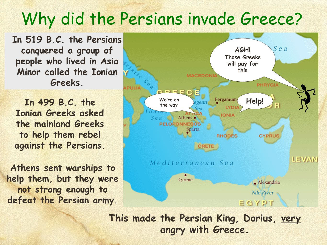 In 490 B.C.Darius sent 600 ships and thousands of soldiers to invade Greece.
