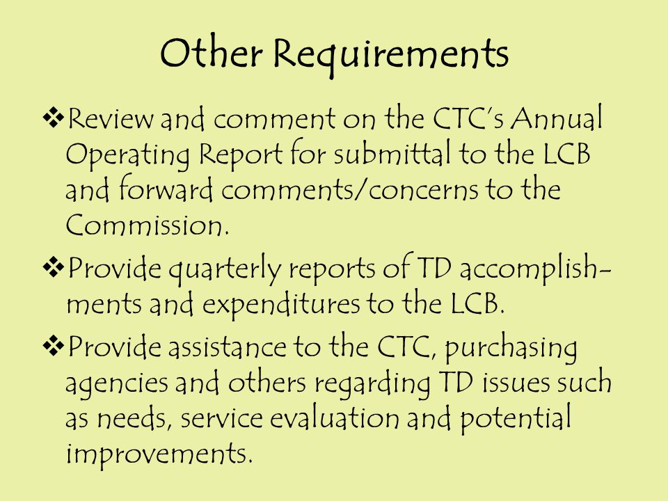  Review and comment on the CTC's Annual Operating Report for submittal to the LCB and forward comments/concerns to the Commission.  Provide quarterl
