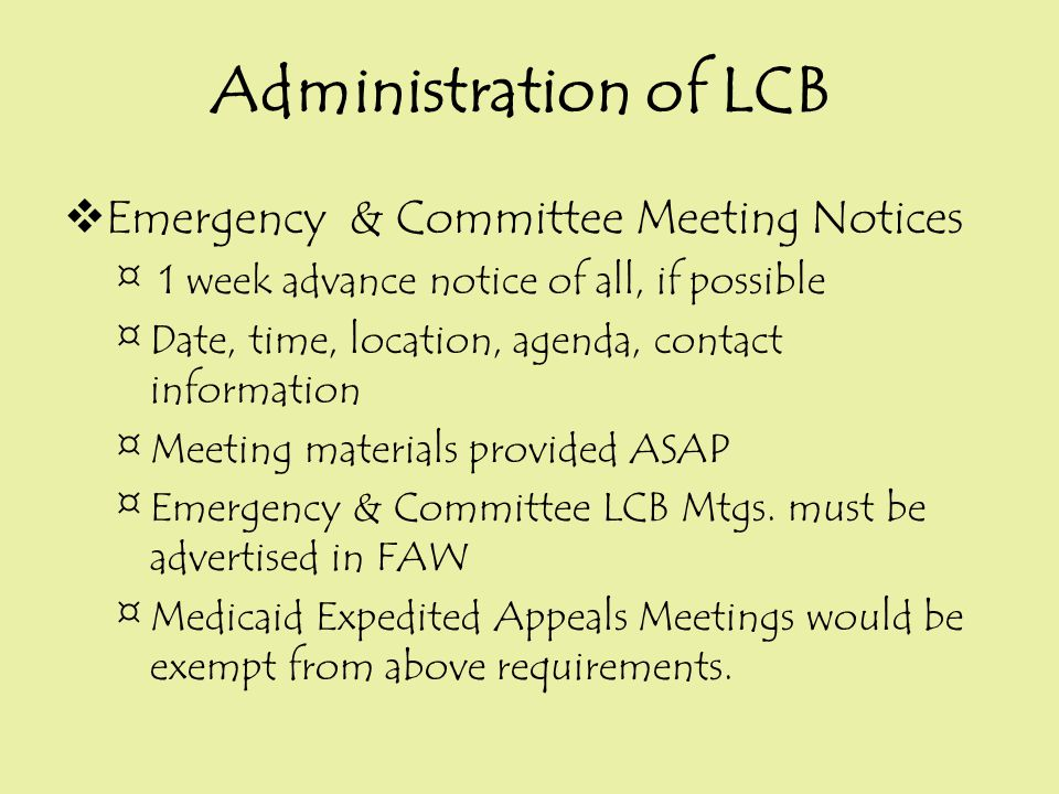  Emergency & Committee Meeting Notices ¤ 1 week advance notice of all, if possible ¤Date, time, location, agenda, contact information ¤Meeting materi
