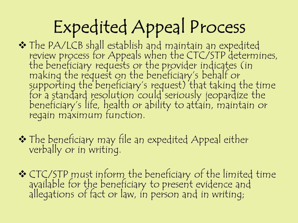 Expedited Appeal Process  The PA/LCB shall establish and maintain an expedited review process for Appeals when the CTC/STP determines, the beneficiar