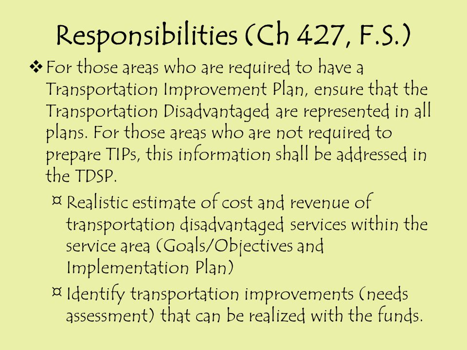 Rule 41-2.012 (5) (b) Coordinating Board Structure and Duties  LCB provides the MPO or PA with an evaluation of the CTC's performance  LCB sets an annual percentage goal increase for the number of trips provided within the system for ridership on public transit, where applicable  PA submits evaluation to the Commission upon approval by the LCB