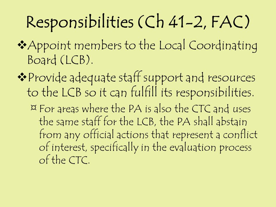 And, our favorite task -  Work with the CTC and LCB to develop and annually update the Transportation Disadvantaged Service Plan (TDSP).