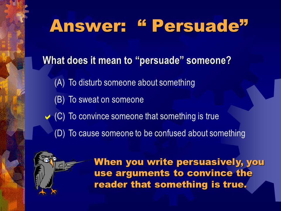 You're gonna need… Hey—What word do you see inside the word persuasive ?