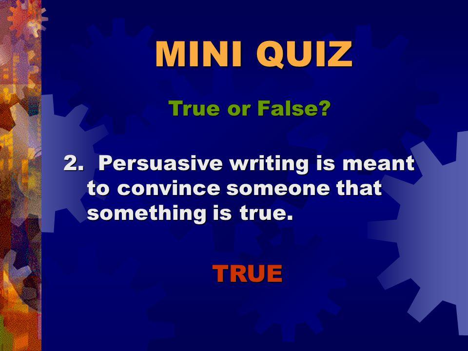 MINI QUIZ True or False.