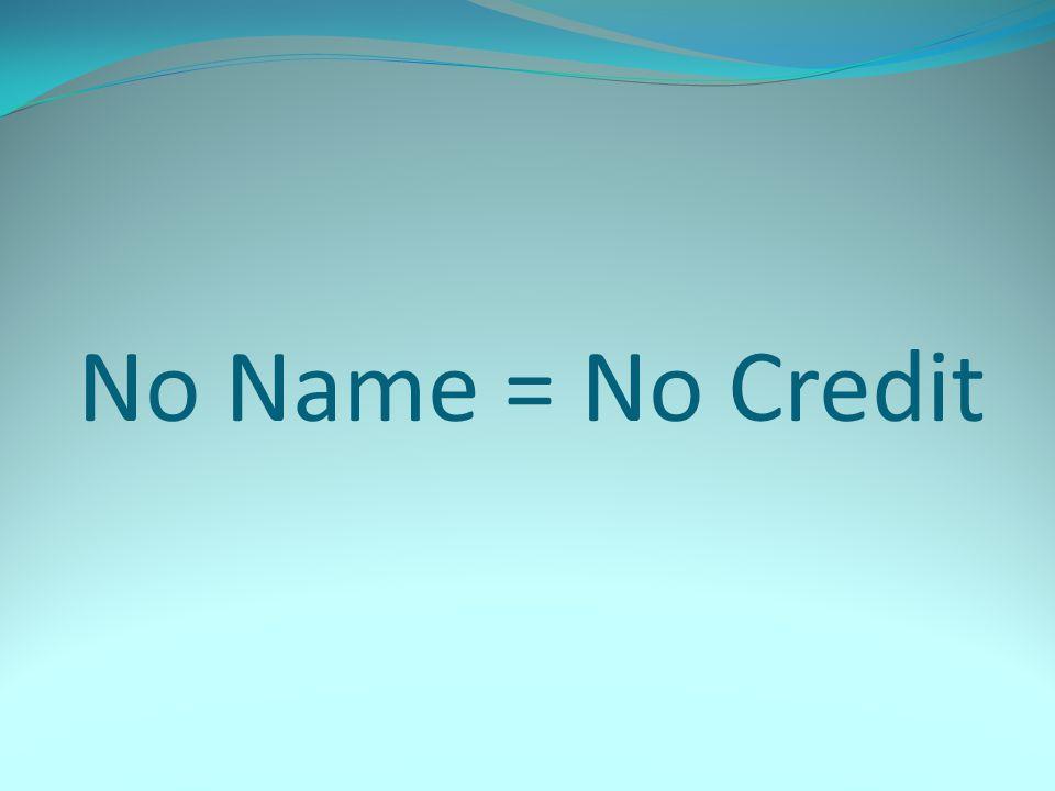 No Name = No Credit