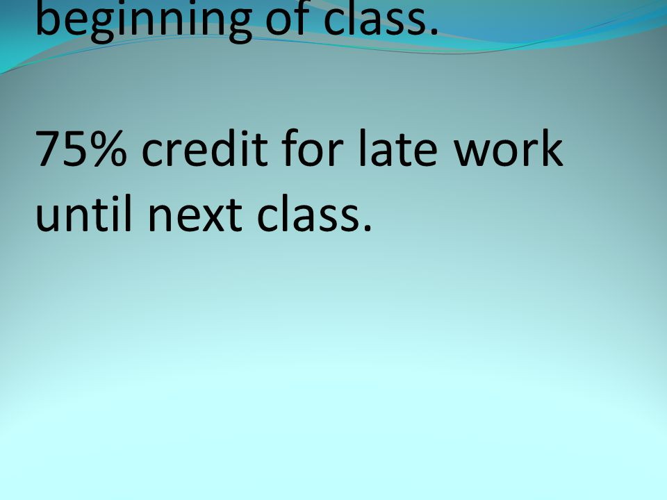 There is one extra credit assignment per 9 weeks.