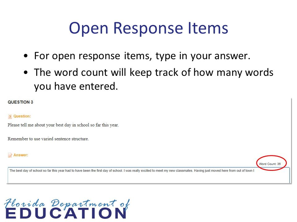Open Response Items For open response items, type in your answer.