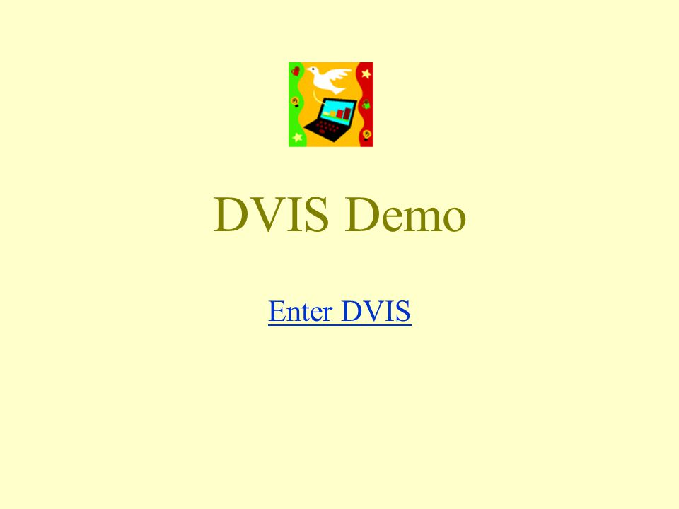 DVIS Demo Enter DVIS