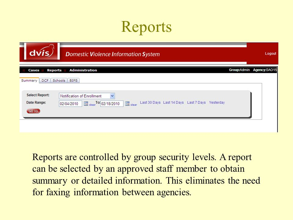 Reports Reports are controlled by group security levels.