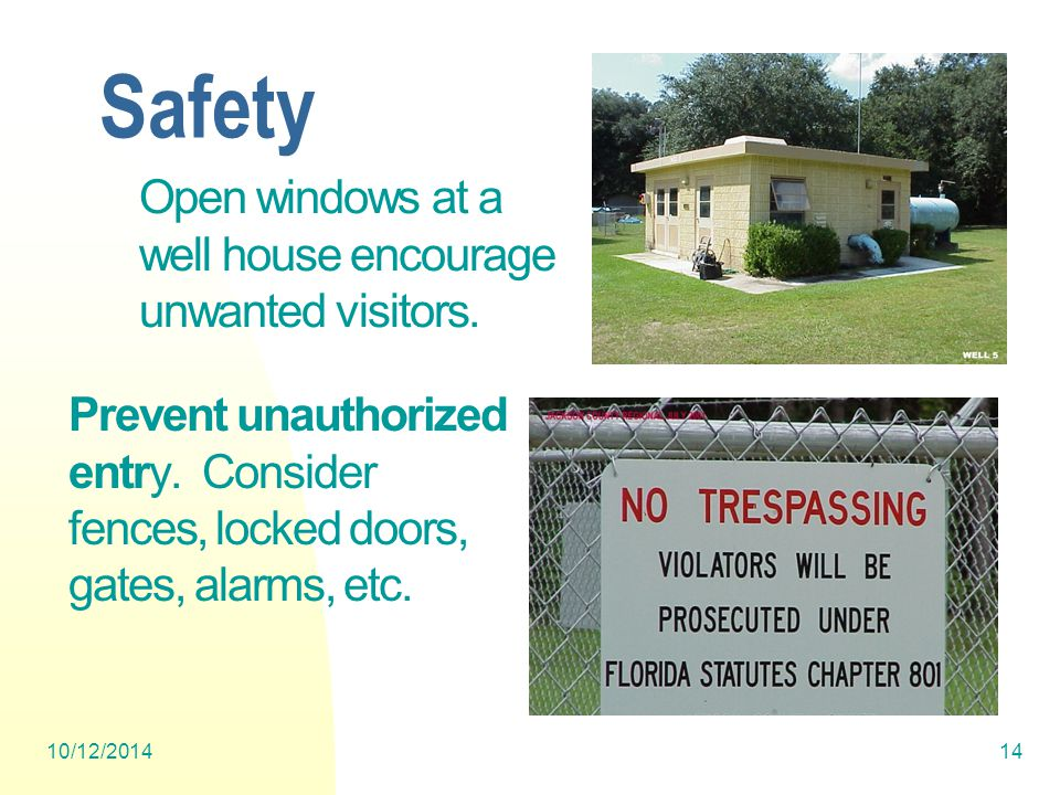 10/12/201414 Safety Prevent unauthorized entry. Consider fences, locked doors, gates, alarms, etc.