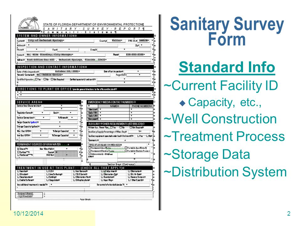 10/12/20142 Sanitary Survey Form Standard Info ~Current Facility ID  Capacity, etc., ~Well Construction ~Treatment Process ~Storage Data ~Distribution System