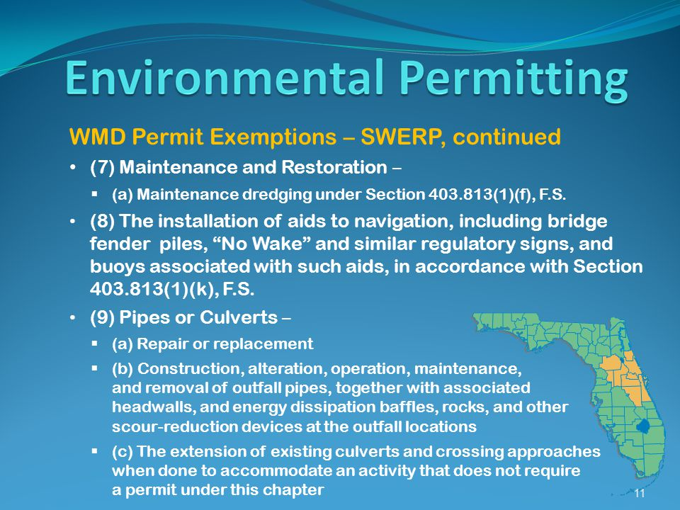 11 WMD Permit Exemptions – SWERP, continued (7) Maintenance and Restoration ‒  (a) Maintenance dredging under Section 403.813(1)(f), F.S.