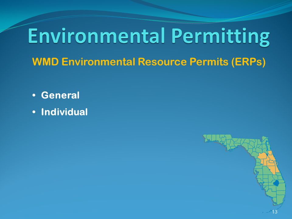 13 WMD Environmental Resource Permits (ERPs) General Individual