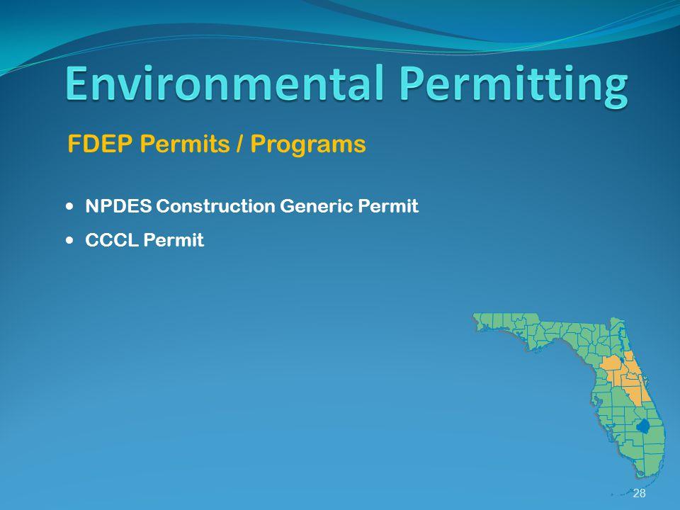 28 FDEP Permits / Programs NPDES Construction Generic Permit CCCL Permit