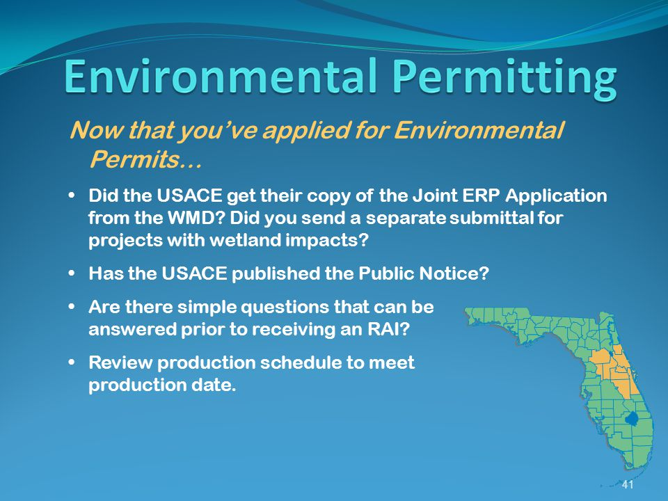 41 Now that you've applied for Environmental Permits… Did the USACE get their copy of the Joint ERP Application from the WMD.