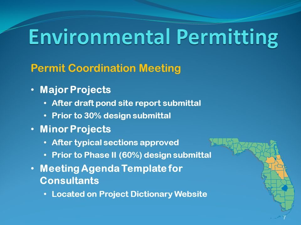 7 Permit Coordination Meeting Major Projects After draft pond site report submittal Prior to 30% design submittal Minor Projects After typical sections approved Prior to Phase II (60%) design submittal Meeting Agenda Template for Consultants Located on Project Dictionary Website