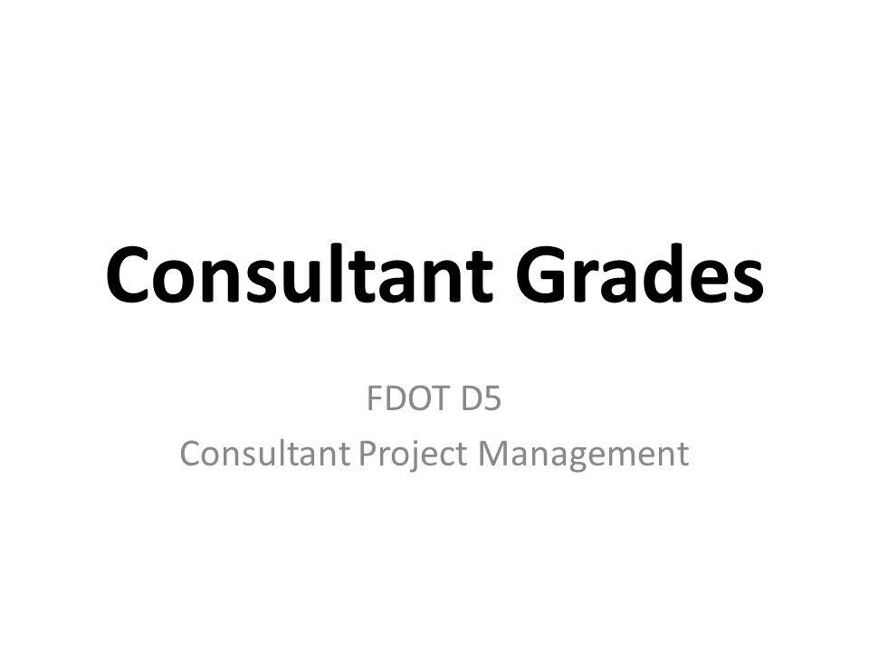 Consultant Grades FDOT D5 Consultant Project Management