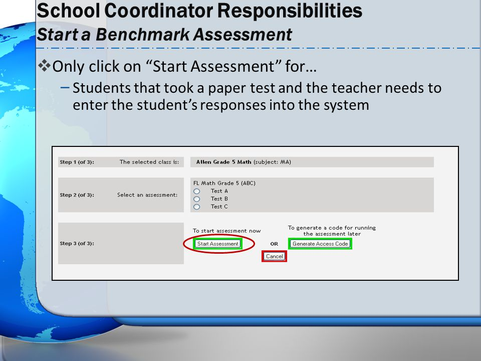 " Only click on ""Start Assessment"" for… – Students that took a paper test and the teacher needs to enter the student's responses into the system Schoo"