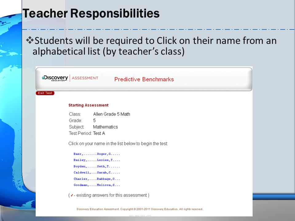  Students will be required to Click on their name from an alphabetical list (by teacher's class)