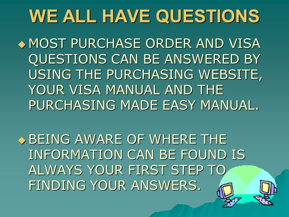 PURCHASING DEPARTMENT SCHOOL AND DEPARTMENT INFORMATION WEBSITE  IF YOU HAVE QUESTIONS YOU SHOULD CHECK OUT THE PURCHASING WEBSITE BEFORE CALLING.