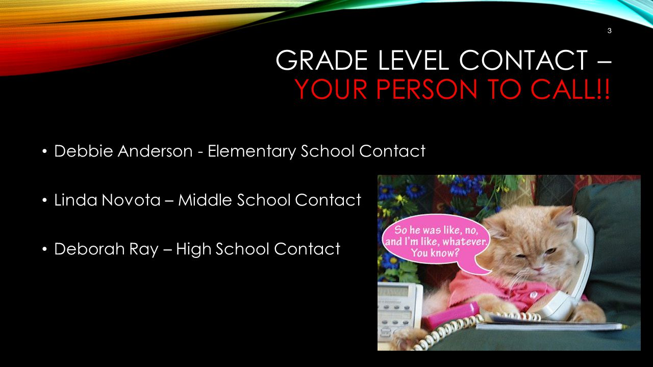 GRADE LEVEL CONTACT – YOUR PERSON TO CALL!.