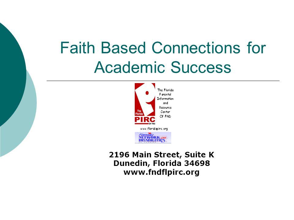 Faith Based Connections for Academic Success 2196 Main Street, Suite K Dunedin, Florida 34698 www.fndflpirc.org
