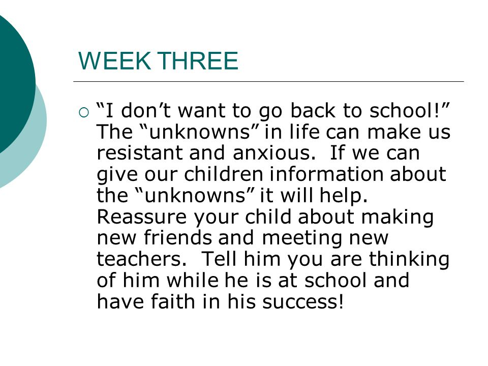 WEEK THREE  I don't want to go back to school! The unknowns in life can make us resistant and anxious.