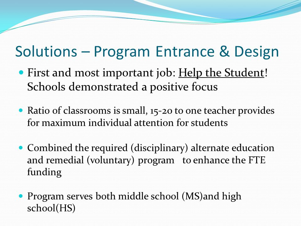 Solutions – Program Entrance & Design First and most important job: Help the Student.