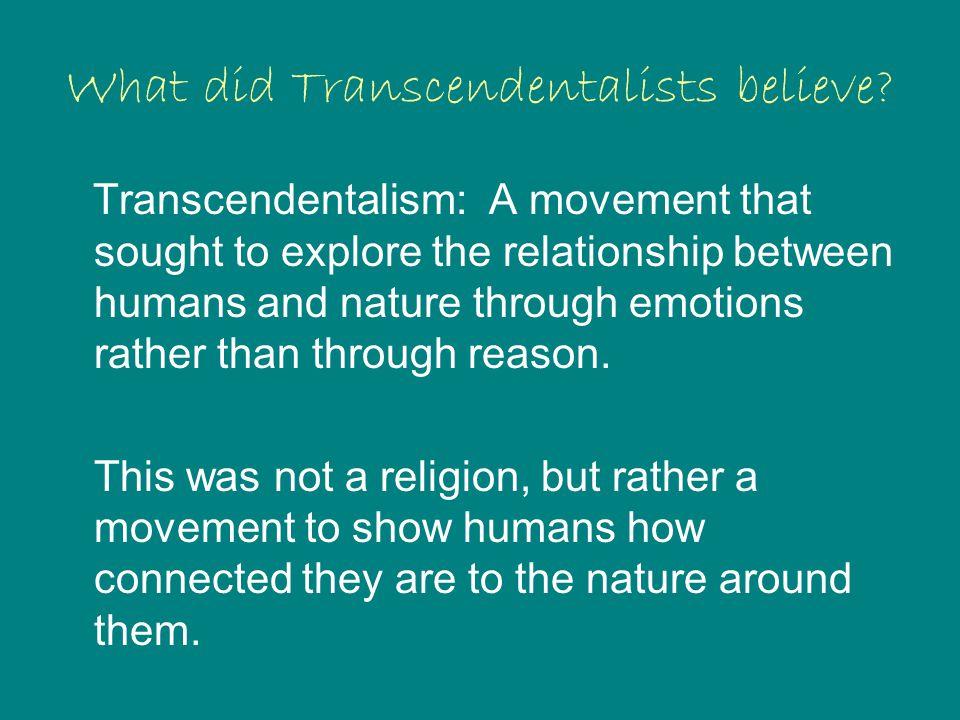 Who were the Transcendentalists? Ralph Waldo Emerson Henry David Thoreau