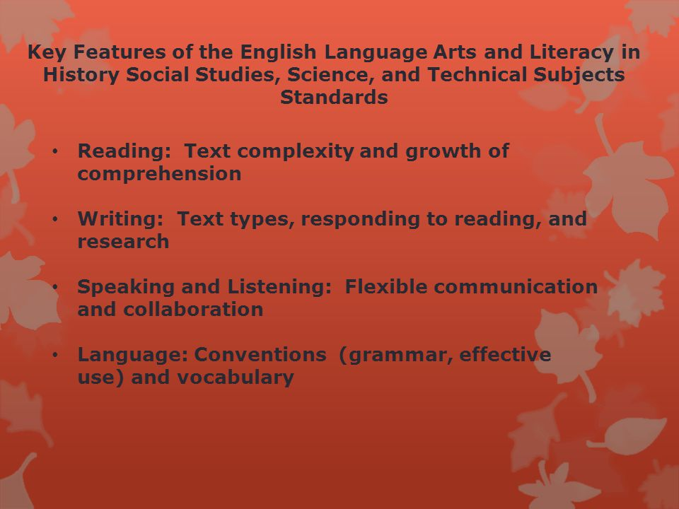 Example Example standard for literacy in ninth-grade history: Compare and contrast findings presented in a text to those from other sources, noting when the findings support or contradict previous explanations or accounts.