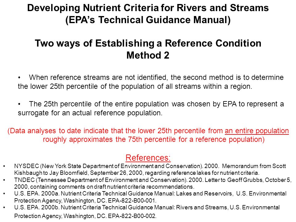 Developing Nutrient Criteria for Rivers and Streams (EPA's Technical Guidance Manual) Two ways of Establishing a Reference Condition Method 2 When ref