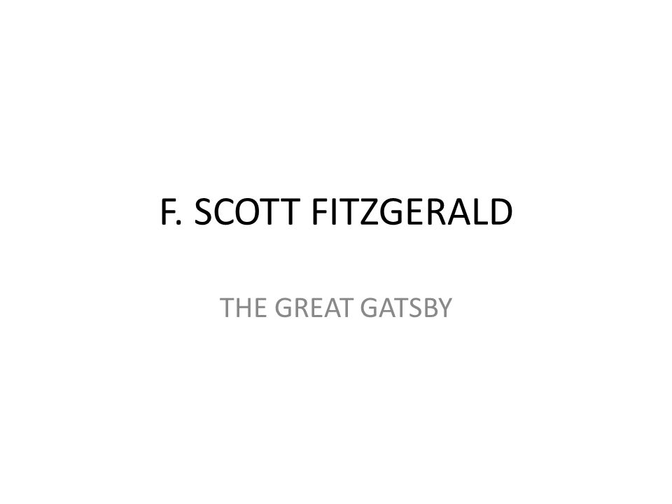 F. SCOTT FITZGERALD THE GREAT GATSBY