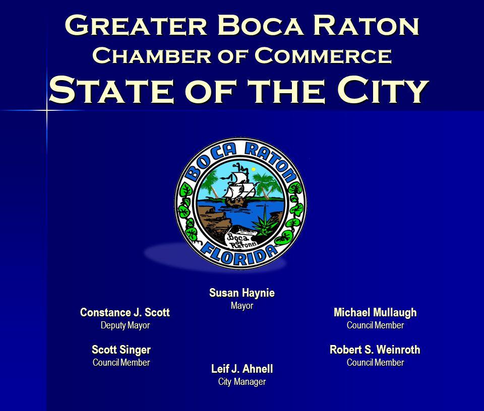 Greater Boca Raton Susan Haynie Mayor Scott Singer Council Member Michael Mullaugh Council Member Robert S. Weinroth Council Member Leif J. Ahnell Cit