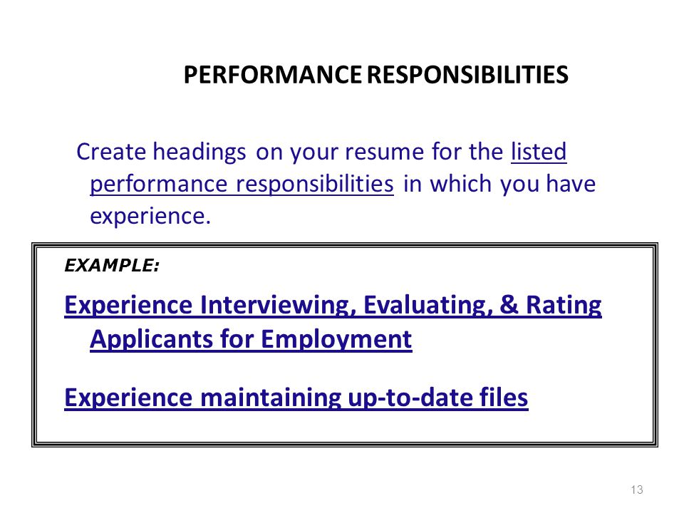 PERFORMANCE RESPONSIBILITIES Create headings on your resume for the listed performance responsibilities in which you have experience. Experience Inter