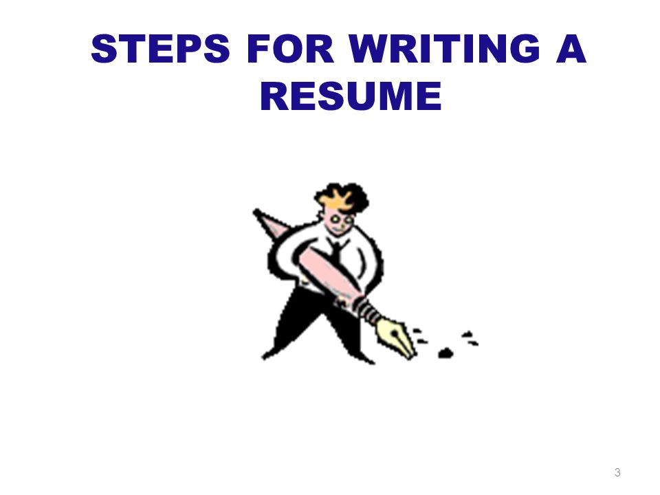 STEPS FOR WRITING A RESUME 3