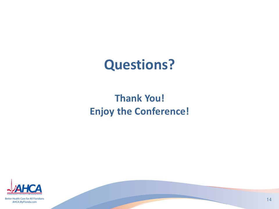 14 Questions? Thank You! Enjoy the Conference!