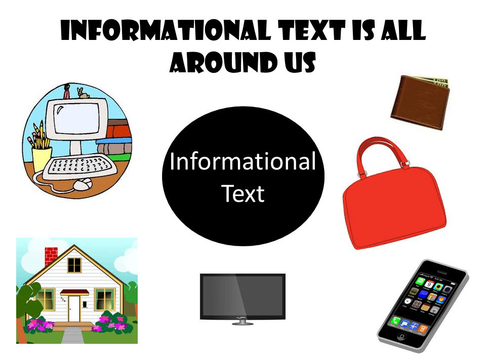 informational text Is All Around us Informational Text