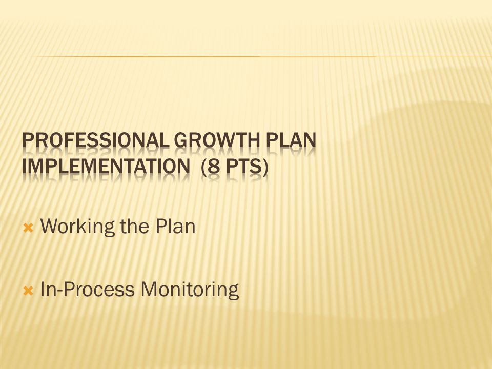  Working the Plan  In-Process Monitoring