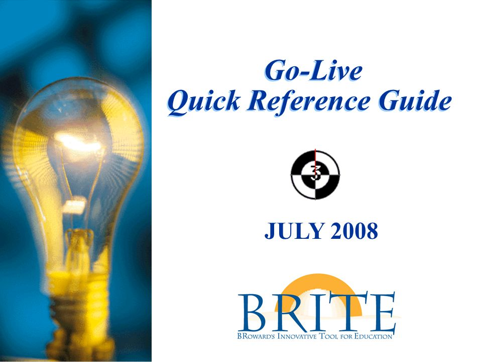 Go-Live Quick Reference Guide JULY 2008