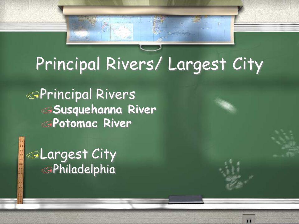 Principal Rivers/ Largest City / Principal Rivers / Susquehanna River / Potomac River / Largest City / Philadelphia / Principal Rivers / Susquehanna River / Potomac River / Largest City / Philadelphia