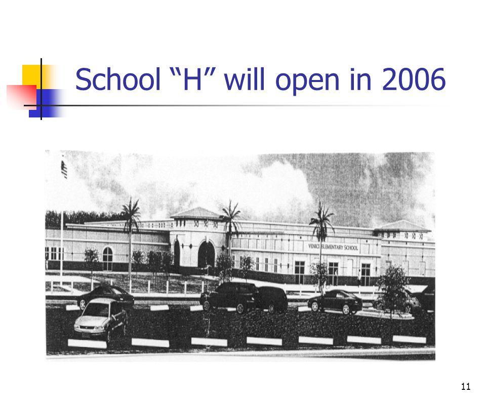 11 School H will open in 2006
