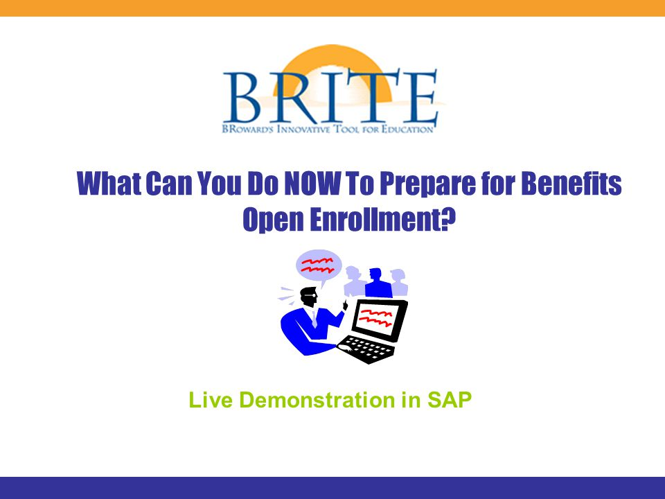 What Can You Do NOW To Prepare for Benefits Open Enrollment? Live Demonstration in SAP