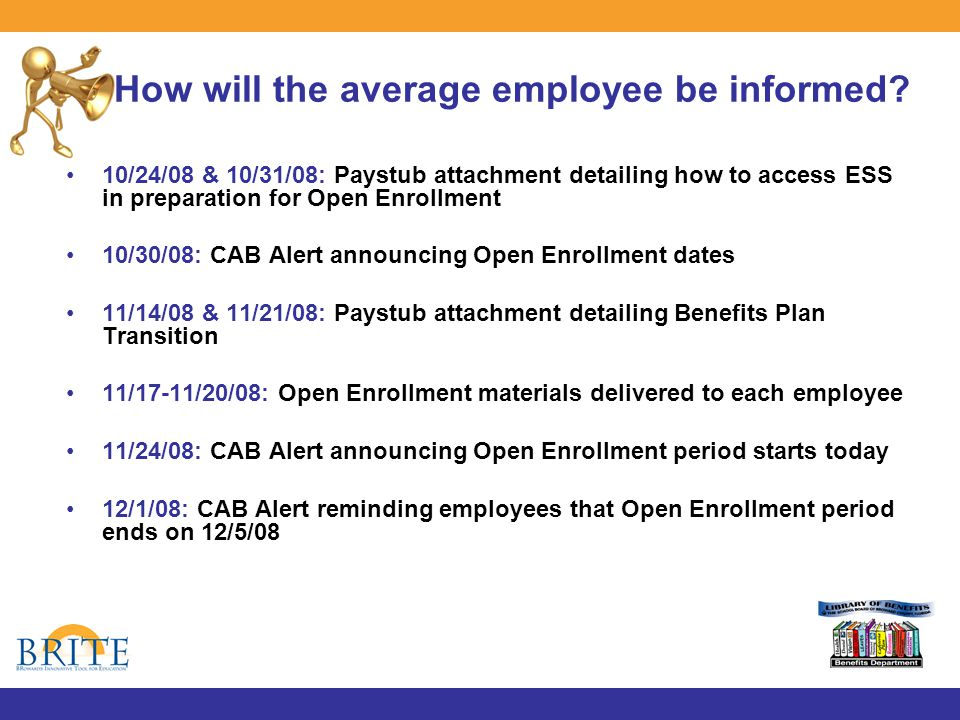 How will the average employee be informed.