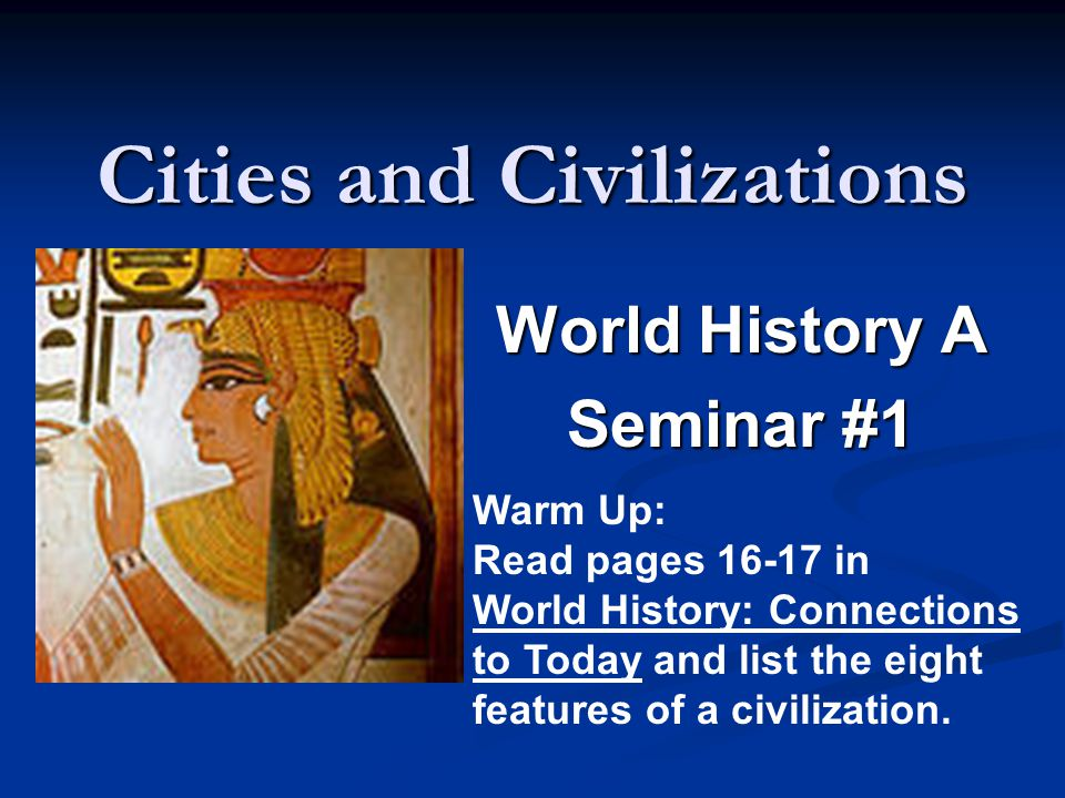 Cities and Civilizations Seminar We begin at about 8,000 BC when village life began in the New Stone Age...