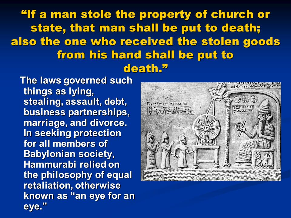 """If a man stole the property of church or state, that man shall be put to death; also the one who received the stolen goods from his hand shall be put"