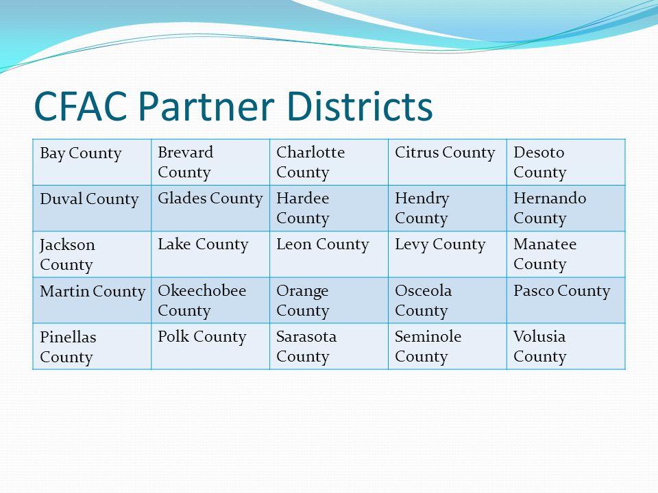 CFAC Partner Districts Bay CountyBrevard County Charlotte County Citrus CountyDesoto County Duval CountyGlades CountyHardee County Hendry County Herna