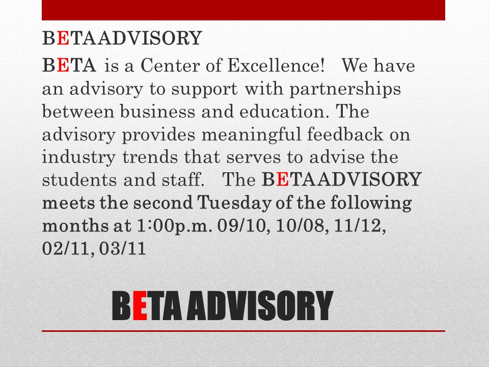 BETA ADVISORY BETA is a Center of Excellence.