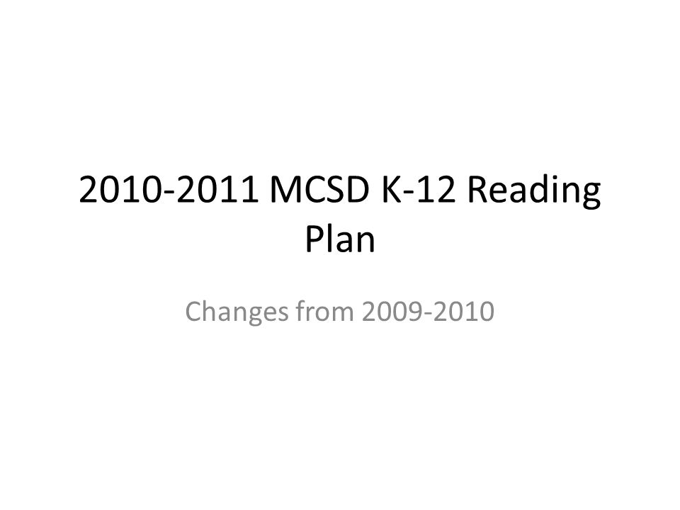 2010-2011 MCSD K-12 Reading Plan Changes from 2009-2010