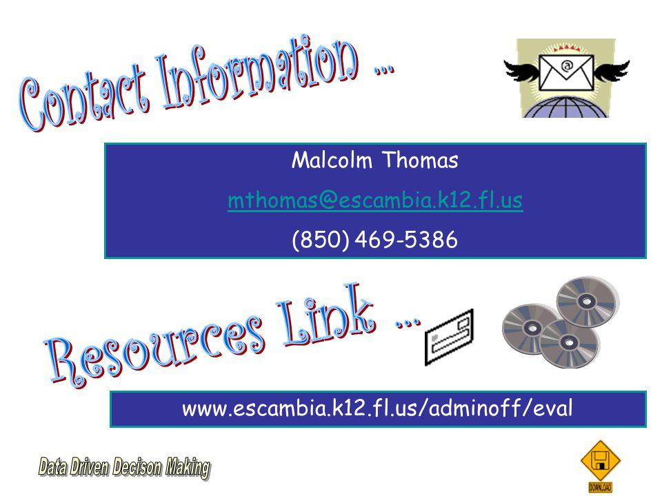 Malcolm Thomas mthomas@escambia.k12.fl.us (850) 469-5386 www.escambia.k12.fl.us/adminoff/eval