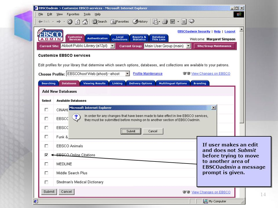 14 If user makes an edit and does not Submit before trying to move to another area of EBSCOadmin a message prompt is given.